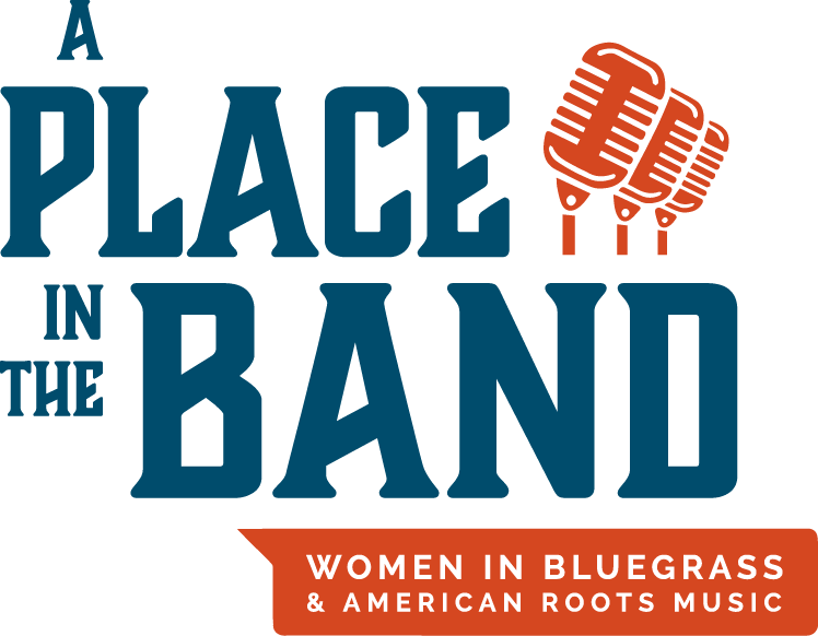 A Place in the Band: Women in Bluegrass & American Roots Music